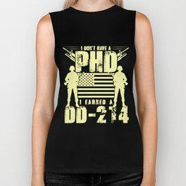 Veteran T-Shirt I Don't Have a PHD I Earned a DD-214 Gift Biker Tank
