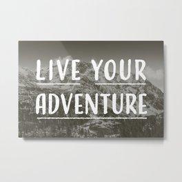 Live Your Adventure Metal Print