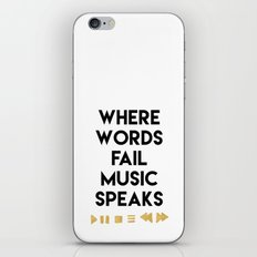 WHERE WORDS FAIL MUSIC SPEAKS - music quote iPhone & iPod Skin