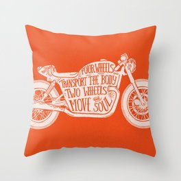 Four wheels transport the body, two wheels move the soul Throw Pillow