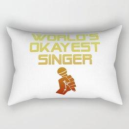 World's okayest Singer Singing Present Rectangular Pillow