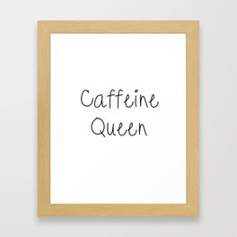 Caffeine Queen Framed Art Print