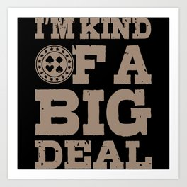 I'm kind of a big deal Poker Gift Poker Player Art Print