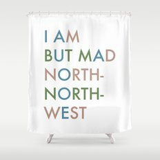 Shakespeare - Hamlet - I Am But Mad North-North-West Shower Curtain