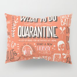 What To Do In Quarantine 01 Pillow Sham
