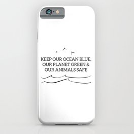 Keep Our Ocean Blue Our Planet Green Our Animals Earth Slogan iPhone Case