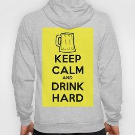 Keep calm and drink hard Hoody