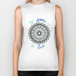 To Dream Is To Live Biker Tank