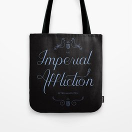 An Imperial Affliction Tote Bag