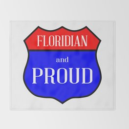 Floridian And Proud Throw Blanket