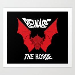 Beware The Horde Art Print