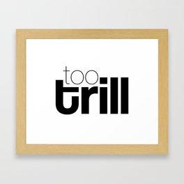 trill Framed Art Print