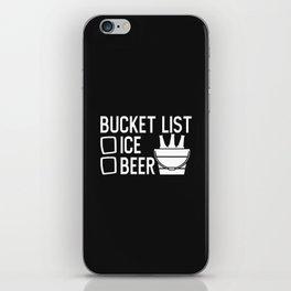 Bucket List, Ice, Beer, Funny, Quote iPhone Skin