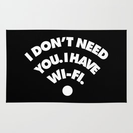 I dont need you I have wifi Rug