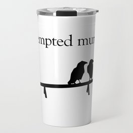 Attempted Murder Travel Mug