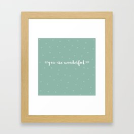 You are wonderful | motivational print Framed Art Print