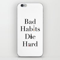 die hard iPhone & iPod Skins featuring Bad Habits Die Hard by materiapieces