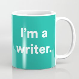 I'm a Writer Coffee Mug