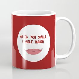 When You Smile I Melt Inside Coffee Mug