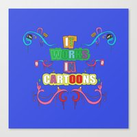 cartoons Canvas Prints featuring it works in cartoons by thev clothing