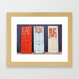 Eat, Drink, Be Honest. Framed Art Print