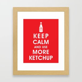 Keep Calm and Use Ketchup Framed Art Print