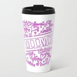 IT'S A MIMI THING Travel Mug