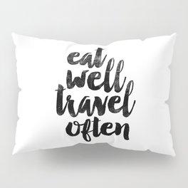 Eat Well Travel Often black and white typography poster black-white design bedroom wall home decor Pillow Sham