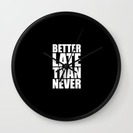 Better late than never...Inspirational Quote Wall Clock
