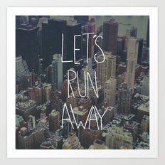 Let's Run Away to NYC Art Print
