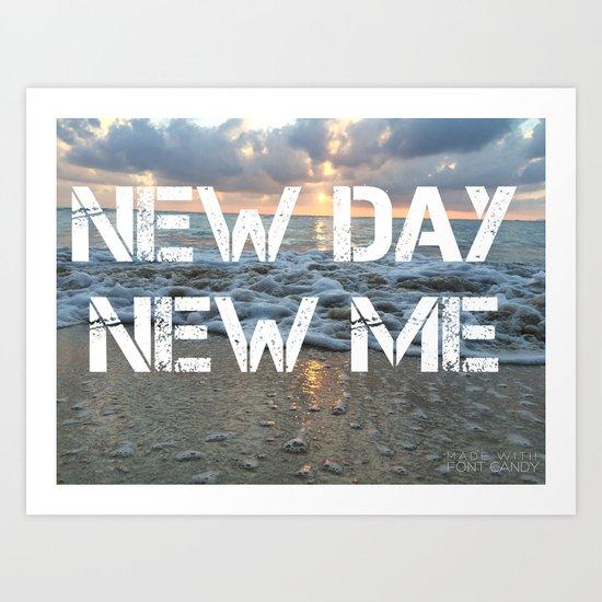 New Day New Me Art Print