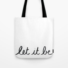 Let It Be Calligraphy Tote Bag