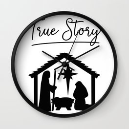 True Story Jesus Christmas Quote Birth Holiday Celebrate  Wall Clock