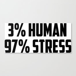 3% human funny quote Canvas Print