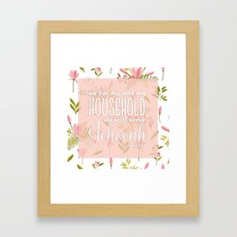 We Will Serve Jehovah | Joshua 24:15 with Pink Magnolias Framed Art Print