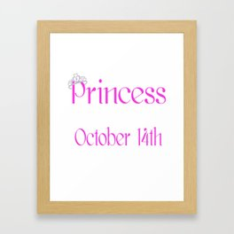 A Princess Is Born On October 14th Funny Birthday Framed Art Print