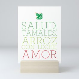 SALUD, TAMALES, ARROZ CON LECHE, AMOR Mini Art Print