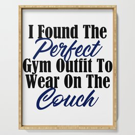 Perfect Gym Outfit Sarcastic Lazy Couch Potato Meme Serving Tray
