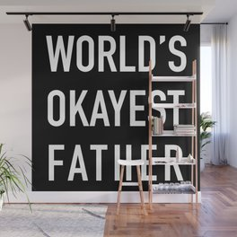 World's Okayest Father Wall Mural