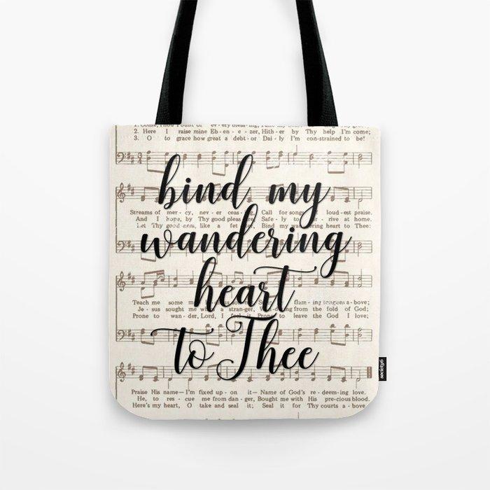 Bind my wandering heart to Thee Tote Bag