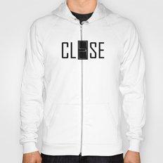 CLOSE Hoody
