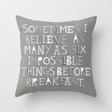 Impossible things... Throw Pillow