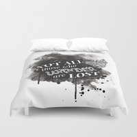 not all those who wander are lost Duvet Covers featuring Not All Those Who Wander Are Lost || by Desaigne