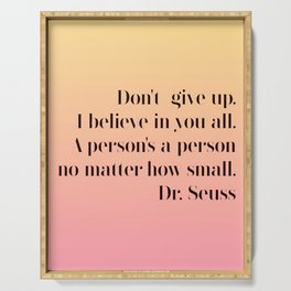 Don't give up, Dr. Seuss Quote Serving Tray