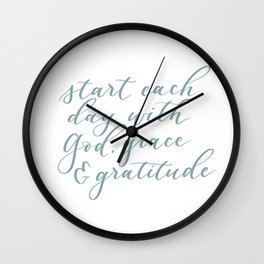 START EACH DAY WITH GOD, GRACE & GRATITUDE Wall Clock