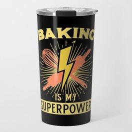 Baking Is My Superpower Travel Mug