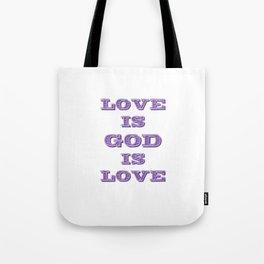 Love is God is  Tote Bag