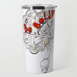 Be Bold! Travel Mug