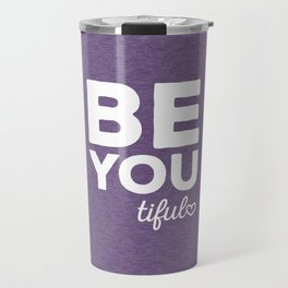 Be-You-Tiful Positive Quote Travel Mug
