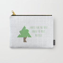 Forest for the rest. Forest to rest. Recycle. vol.2 Carry-All Pouch